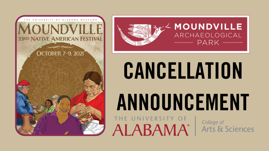 The in-person 2021 Moundville Native American Festival has been cancelled.